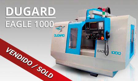 Centros mecanizado vertical - Dugard Eagle 1000